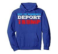 Keep The Immigrants Deport Trump - Funny Anti Trump T-shirt Hoodie Royal Blue