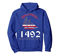 Discovered 1492 Columbus Day Shirts Hoodie Royal Blue