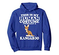 This Is My Human Costume I'm Really A Kangaroo Funny Shirts Hoodie Royal Blue