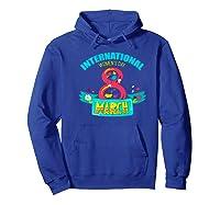 Celebrate Iwd (march 8) - International Day Premium T-shirt Hoodie Royal Blue