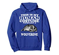 This Is My Human Costume I'm Really A Wolverine Shirts Hoodie Royal Blue