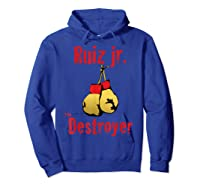 Extended Lunch Break Ruiz Jr The Destroyer Boxing Shirts Hoodie Royal Blue