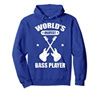 World's Okayest Bass Guitar Player Funny Music Lover Shirts Hoodie Royal Blue