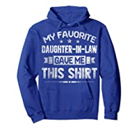My Favorite Daughter-in-law Gave Me This Shirt Father's Day T-shirt Hoodie Royal Blue