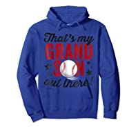 That's My Grandson Out There Baseball Grandpa Shirts Hoodie Royal Blue