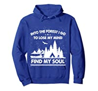 Into The Forest I Go To Lose My Mind And Find My Soul Ts Shirts Hoodie Royal Blue