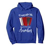 I'd Rather Be Playing The Accordion Music Keyboard T Shirt Hoodie Royal Blue