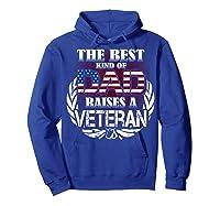 Veteran Father's Day Gift Best Dad Raises A Veteran Shirts Hoodie Royal Blue