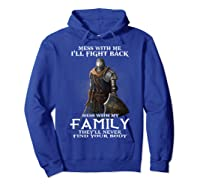 Mess With My Family Knight Tshirt Hoodie Royal Blue