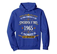 Birthday T Shirt Gift For Latino Born In 1965 Hoodie Royal Blue
