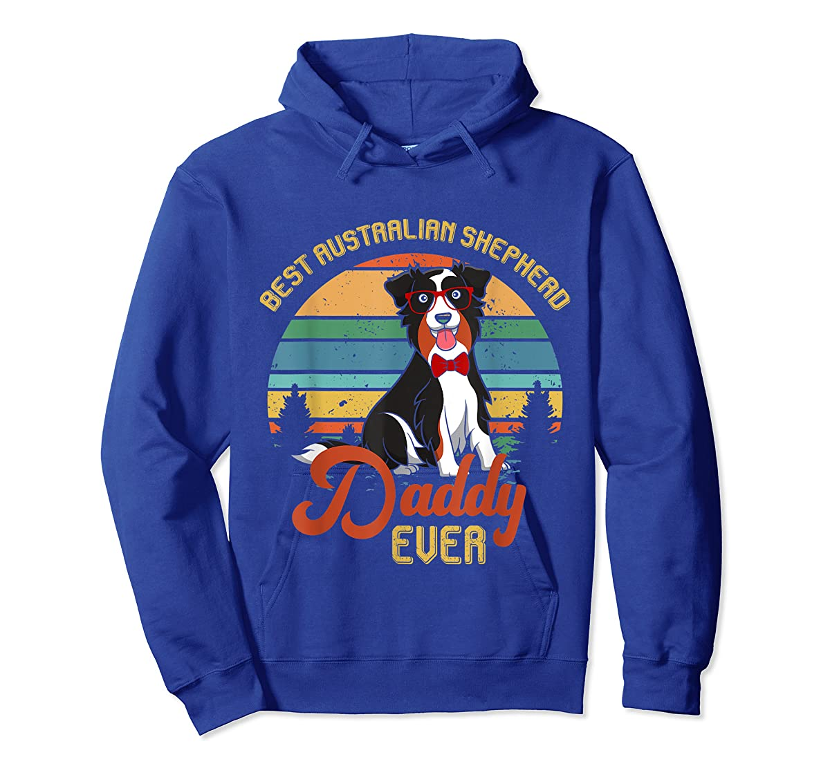 Best Australian Shepherd Daddy Ever Tshirt Father's day Gift-Hoodie-Royal