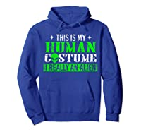 Alien Human Costume Funny Science Fiction Gifts Shirts Hoodie Royal Blue
