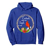 Cardinals Appear When Angels Are Near Birds Shirts Hoodie Royal Blue