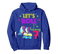 Let's Roll I'm Turning 7 Roller Skate 7 Birthday Shirts Hoodie Royal Blue
