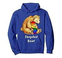 Stepdad Bear Proud Dad Lgbt Gay Pride Lgbt Dad Gifts Shirts Hoodie Royal Blue