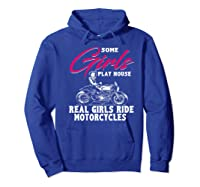 Lady Biker Motorcycle T Gift Some Girls Play House. Shirts Hoodie Royal Blue