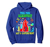 This Mad Scientist Is 7th Let's Experit 2012 Bday Shirts Hoodie Royal Blue
