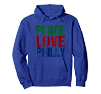 Peace Love Philly T-shirt For Philadelphia Hoodie Royal Blue