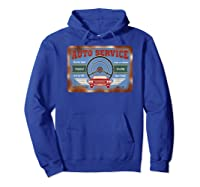 Auto Service Old Stuff Rusty Sign T Shirt Gift For Pickers Hoodie Royal Blue