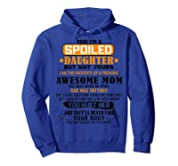 Yes I'm A Spoiled Daughter Of An April Tattoos Mom Shirts Hoodie Royal Blue