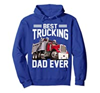Best Trucking Dad Ever Father's Day Gift Shirts Hoodie Royal Blue