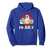 Christmas In July Summertime Beach Santa Claus Shirts Hoodie Royal Blue