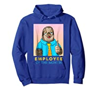 Employee Of The Month Sleepy Sloth Funny Boss Gift Shirts Hoodie Royal Blue
