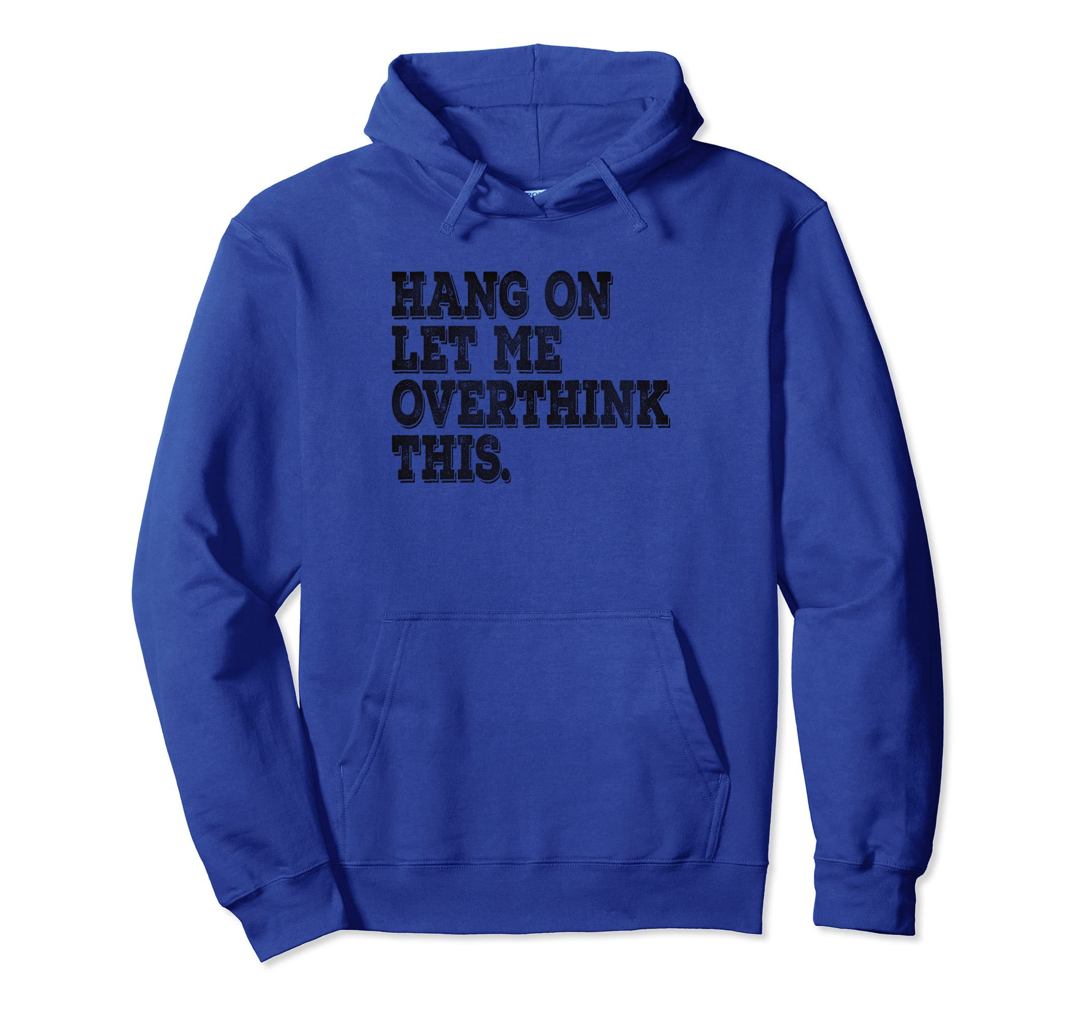 b29d56a9 Amazon.com: Hang On Let Me Overthink This Funny Awkward Hoodie: Clothing