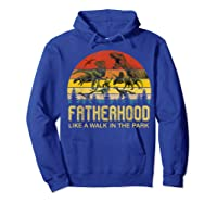 Fatherhood Like A Walk In The Park Father's Day Gift For Dad Shirts Hoodie Royal Blue