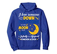 Mom Dad Love Someone World Down Syndrome Shirts Hoodie Royal Blue