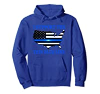 I Support The Thin Blue Line Shirt, Limited Edition T-shirt Hoodie Royal Blue