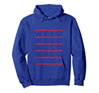 Weld 2020 Usa Republican Party Campaign President Election Shirts Hoodie Royal Blue