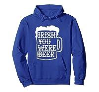 Irish You Were Beer Mug Shirts Hoodie Royal Blue
