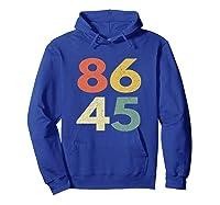 86 45 Tshirt Vintage Retro Anti Trump  Hoodie Royal Blue