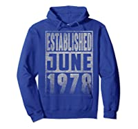 Established Since June 1978 Straight Outta Aged 41 Years Old Shirts Hoodie Royal Blue