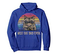 Best Cat Dad Ever Papa Birthday Father's Day Gift Shirts Hoodie Royal Blue