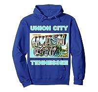Lotta Shirts Union City Tennessee Postcard Greeting T Shirt Hoodie Royal Blue