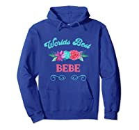 Worlds Best Bebe Floral Flower Mothers Day Gift T-shirt Hoodie Royal Blue