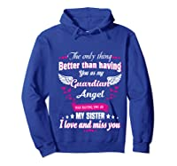 My Sister, My Hero, My Guardian Angel Gift Mother Day Pullover Shirts Hoodie Royal Blue