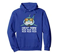 Daddy Shark Shirt Fathers Day Gift Idea For Dad Husband Beer Pullover  Hoodie Royal Blue