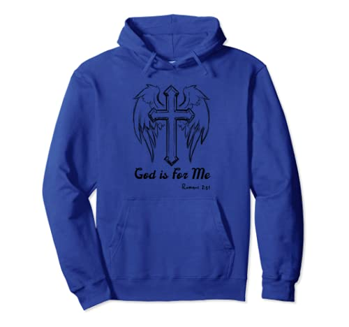 God Is For Me Romans 8:31 Pullover Hoodie
