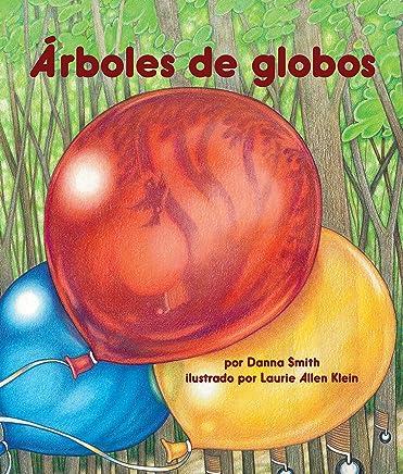 Los árboles de globos [Balloon Trees] (Spanish Edition) (Arbordale Collection)