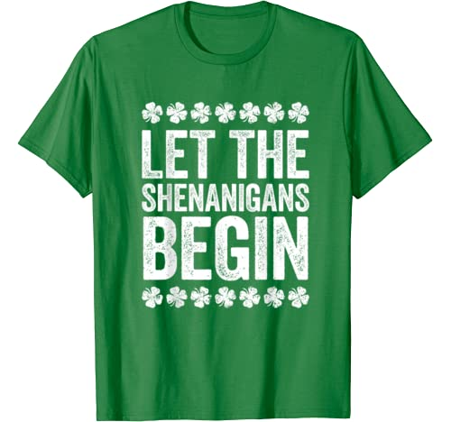 Let The Shenanigans Begin T Shirt St Patrick's Day Gift T Shirt
