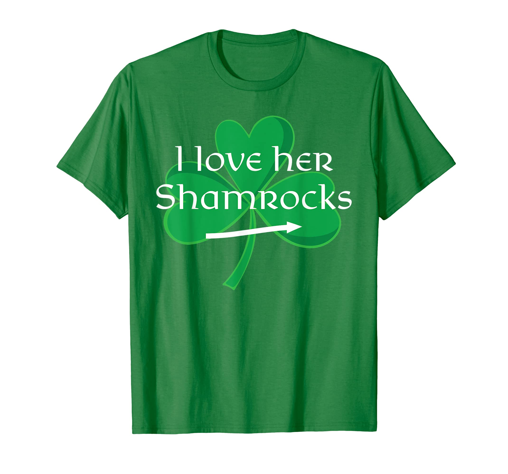 f04948eb Amazon.com: Funny Couples St. Patty's Day T-Shirt I Love Her Shamrocks:  Clothing