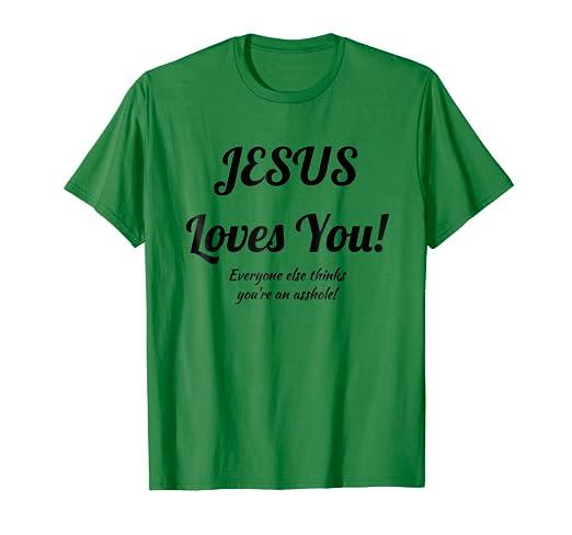 jesus loves you everyone else