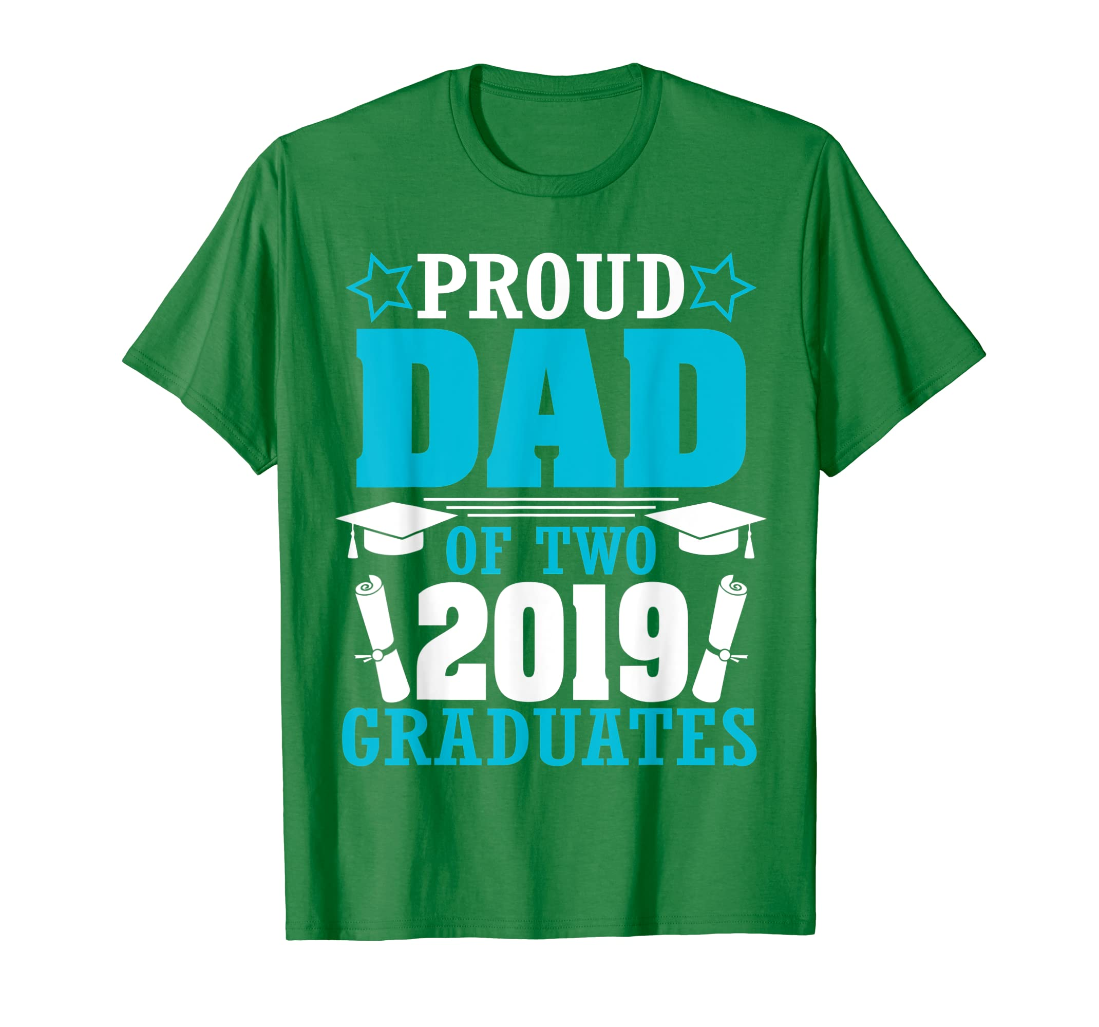 Star Proud Dad Of Two 2019 Graduates Happy Day Senior Shirt-ANZ