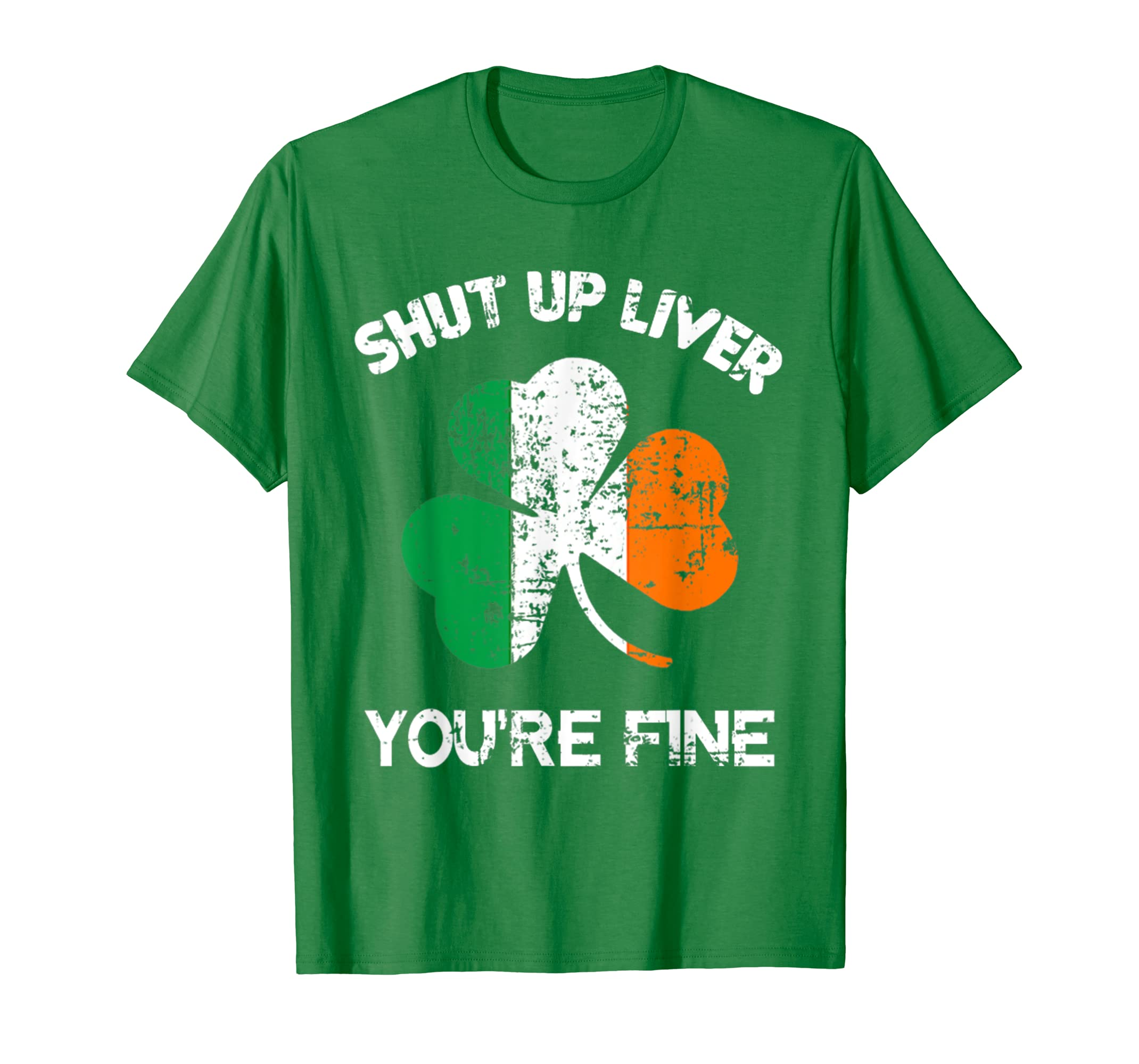 Mens Shut Up Liver You're Fine T-Shirt, St. Patrick's Day Gift-Yolotee