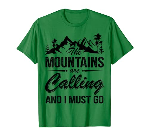 The Mountains Are Calling And I Must Go Funny Gift T-Shirt