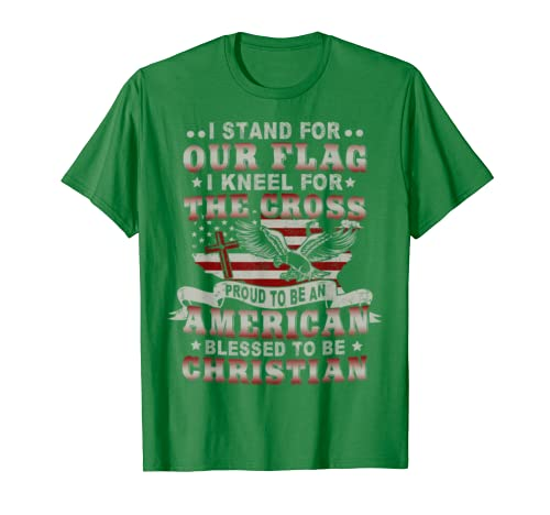 I Stand for Our Flag I Kneel for the Cross American T-Shirt