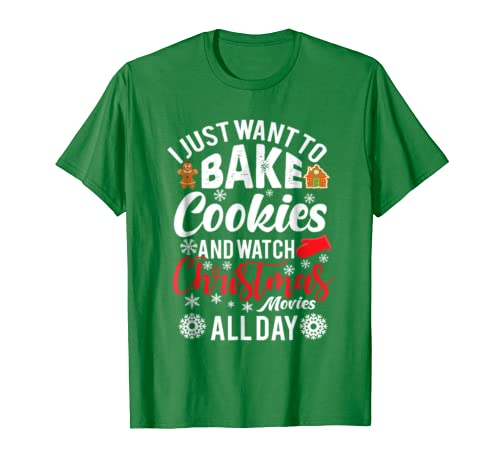 I Want To Bake Cookies And Watch Christmas Movies Tshirt
